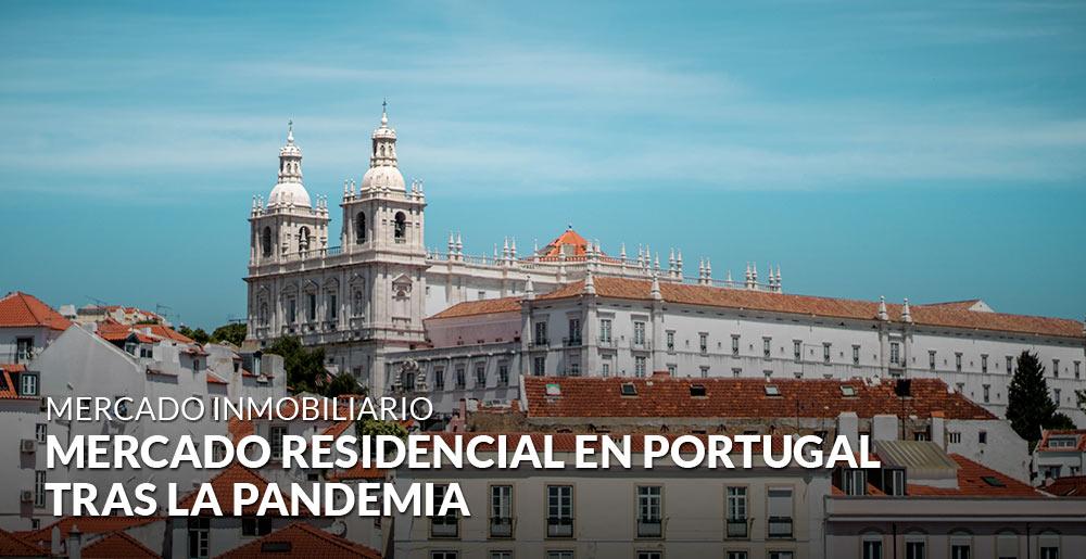 Mercado residencial en Portugal tras la pandemia: reactivación y nuevas oportunidades de inversión
