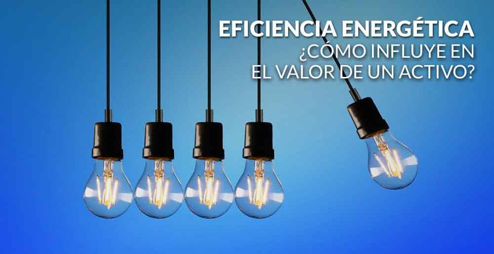 ¿Cómo influye la eficiencia energética en el valor de un activo?