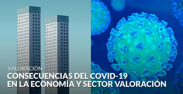 Consecuencias del COVID-19 en la economía y en el sector de la valoración