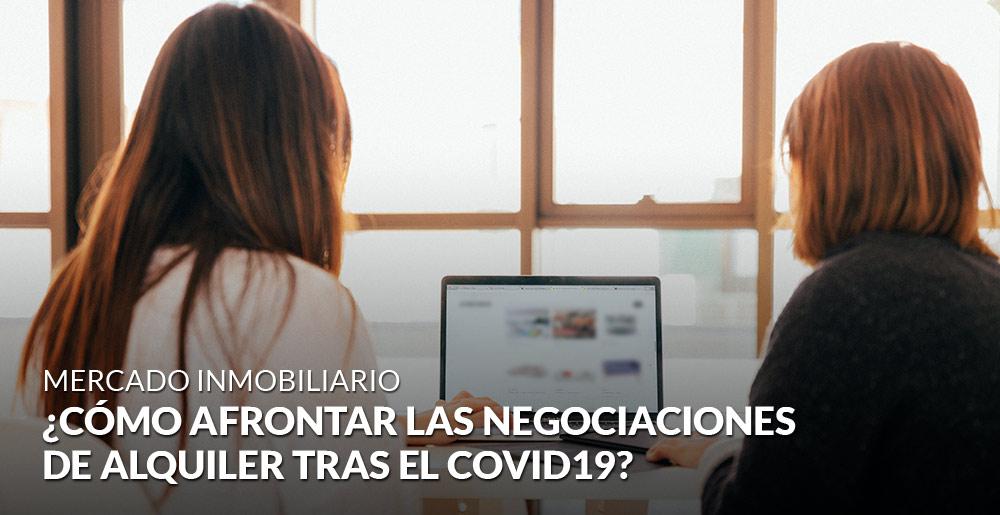 ¿Cómo afrontar las negociaciones de alquiler tras el Covid19?
