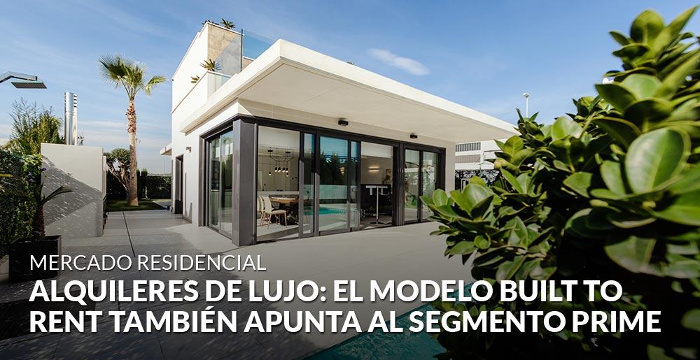 Alquileres de lujo: el modelo Built to Rent también apunta al segmento prime