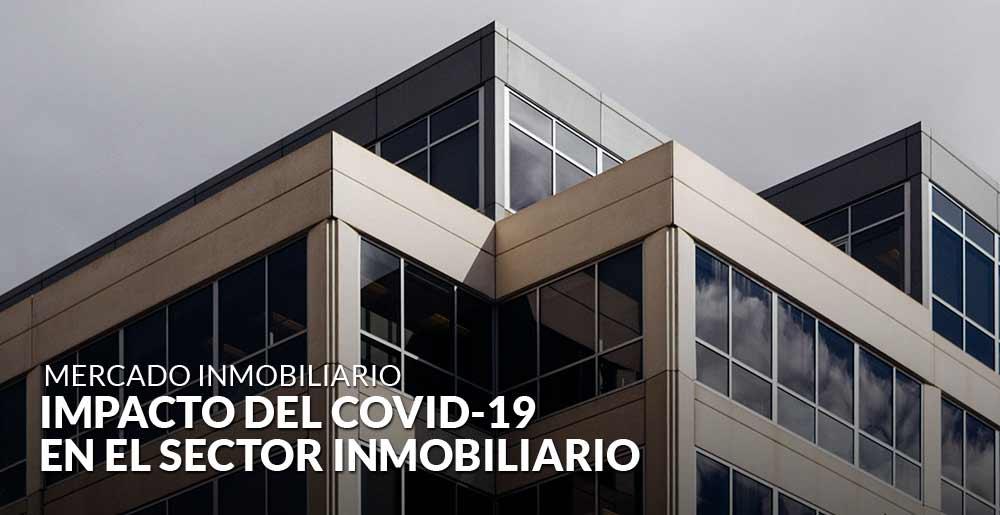 ¿Cuál será el impacto del Covid-19 en el sector inmobiliario y en la valoración de activos?