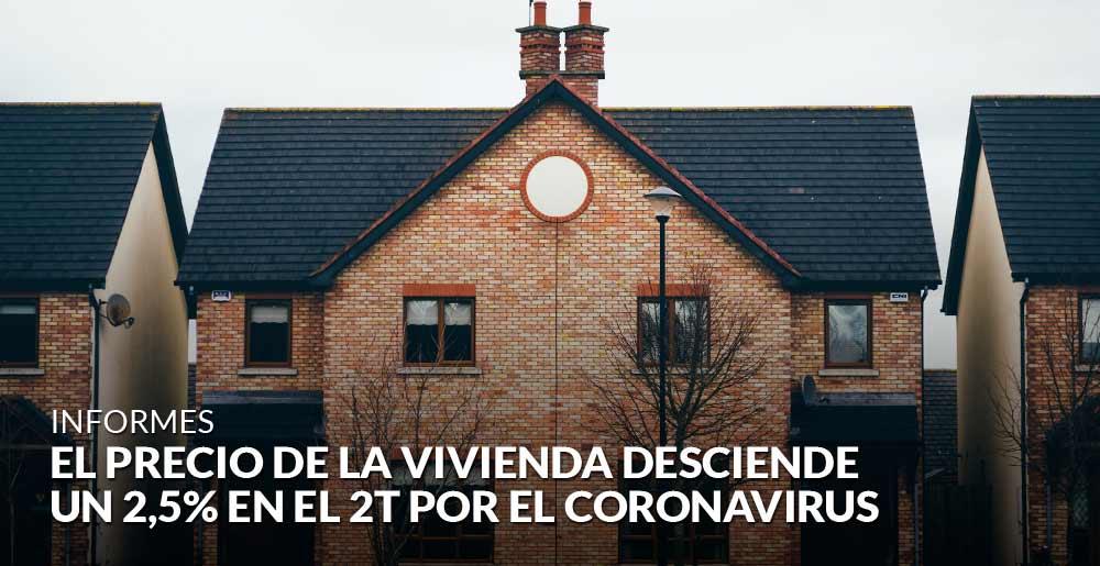 El precio de la vivienda desciende un 2,5% en el 2T por el coronavirus