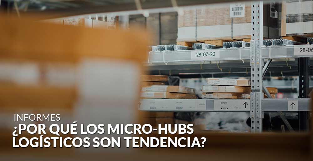 ¿Por qué los micro-hubs logísticos son tendencia?