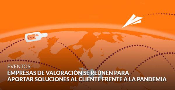 Empresas de valoración de 14 países se reúnen para aportar soluciones al cliente frente a la pandemia