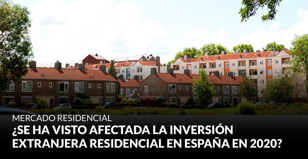 ¿Se ha visto afectada la inversión extranjera residencial en España en 2020?