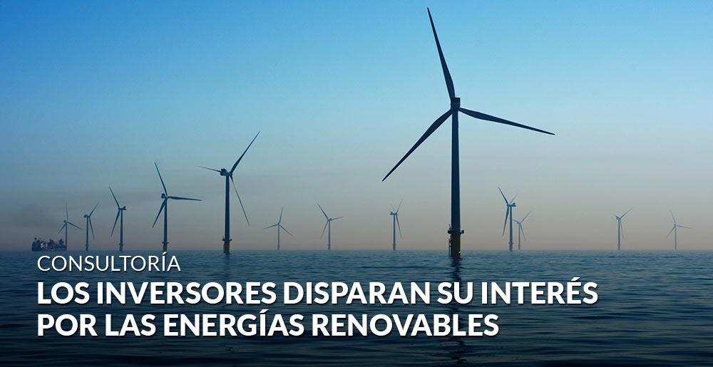 Los inversores disparan su interés por el segmento de las energías renovables