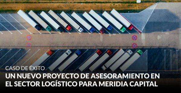 Un nuevo proyecto de asesoramiento en el sector logístico para Meridia Capital