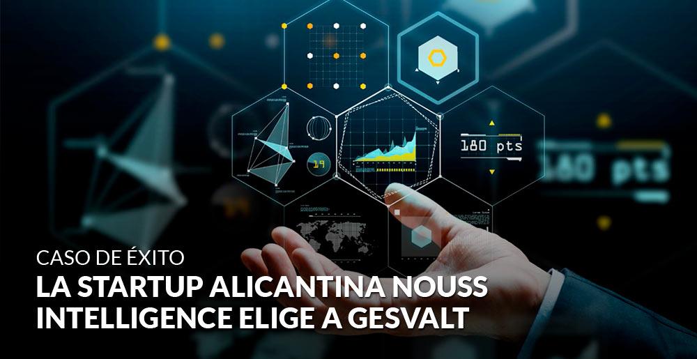 La startup alicantina NOUSS Intelligence elige a Gesvalt para valorar su empresa