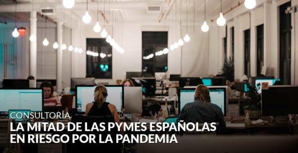La mitad de las pymes españolas cree que su viabilidad está en riesgo por la pandemia