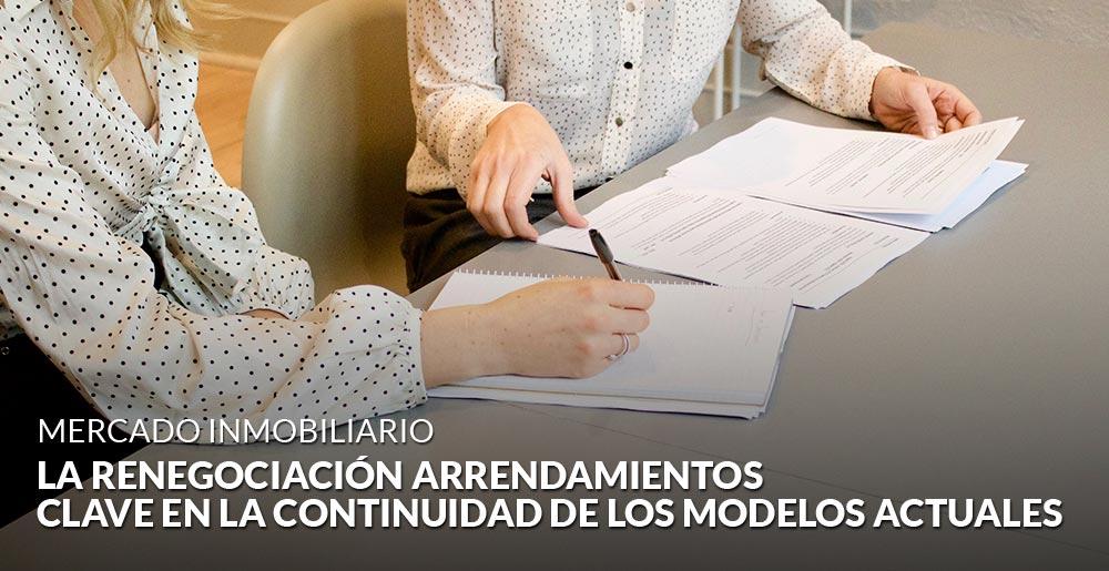 La renegociación entre inquilinos y propietarios, clave en la continuidad de los modelos actuales de arrendamientos inmobiliarios