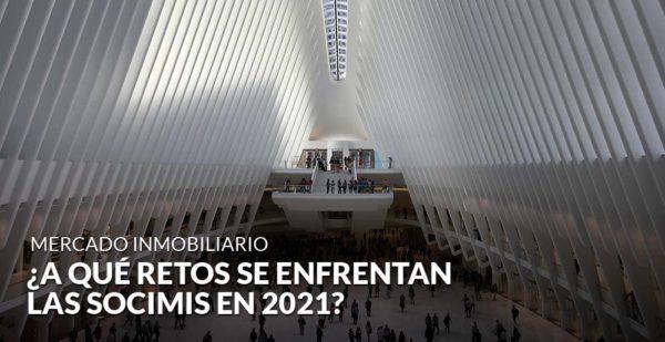 ¿A qué retos se enfrentan las Socimis en 2021?