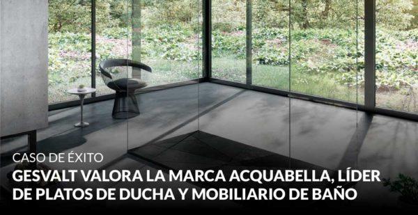 Gesvalt valora la marca Acquabella, líder europeo en la fabricación de platos de ducha y mobiliario de baño