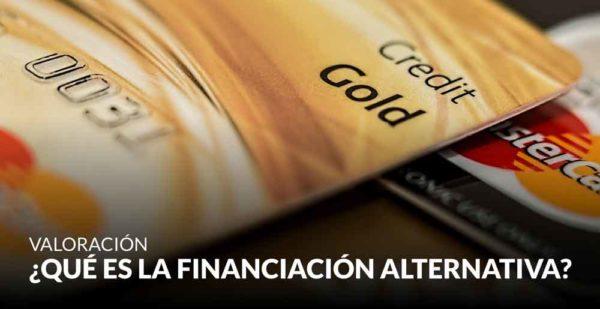 ¿Qué es la financiación alternativa?