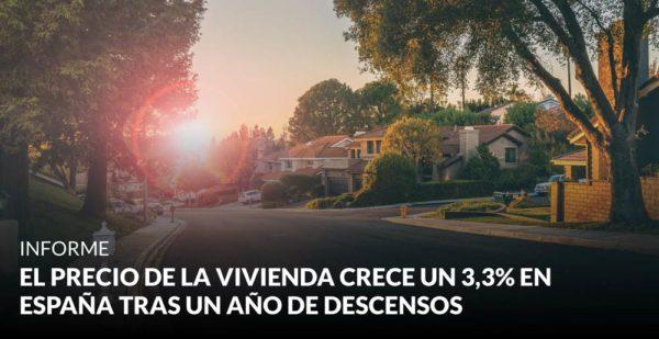 El precio de la vivienda crece un 3,3% en España tras un año de descensos