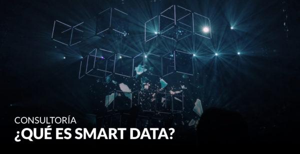 ¿Qué es Smart Data?