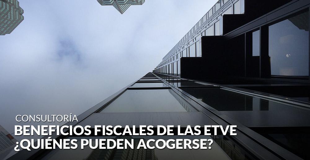 Beneficios fiscales de las ETVE: ¿quiénes pueden acogerse?