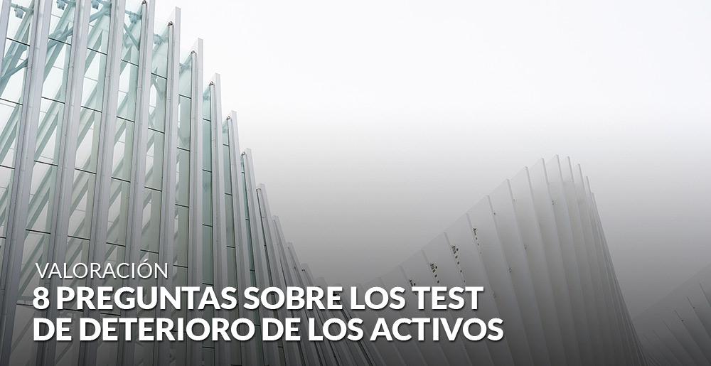 8 preguntas sobre los test de deterioro de los activos