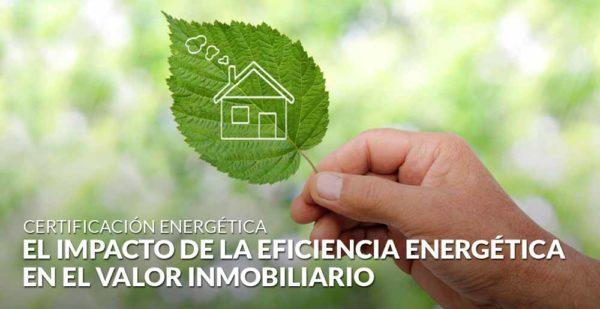 El impacto de la eficiencia energética en el valor inmobiliario