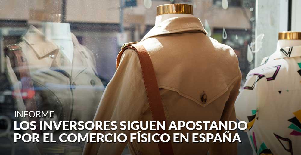 Los inversores siguen apostando por el comercio físico en España