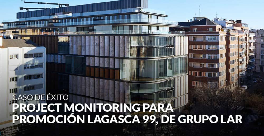 Project Monitoring para la promoción Lagasca 99 de Grupo Lar