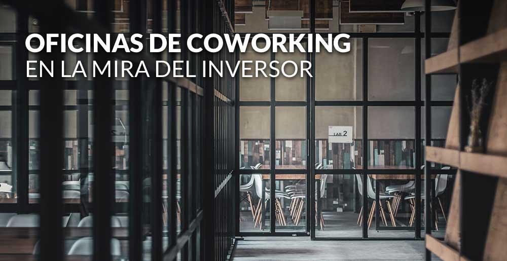 Las oficinas de Coworking en la mira del inversor