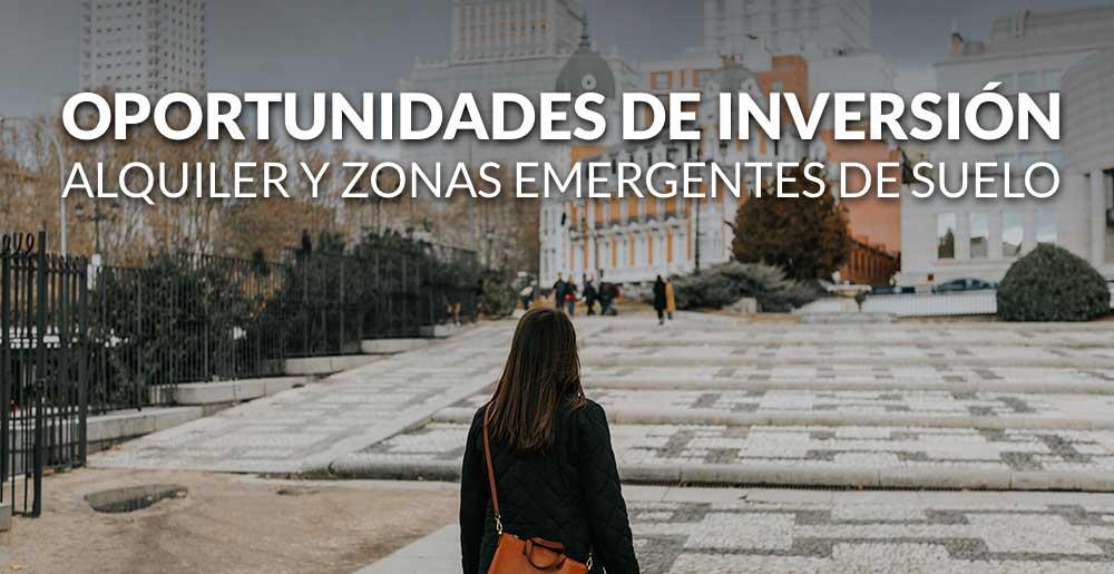Oportunidades de inversión inmobiliaria: alquiler y zonas emergentes