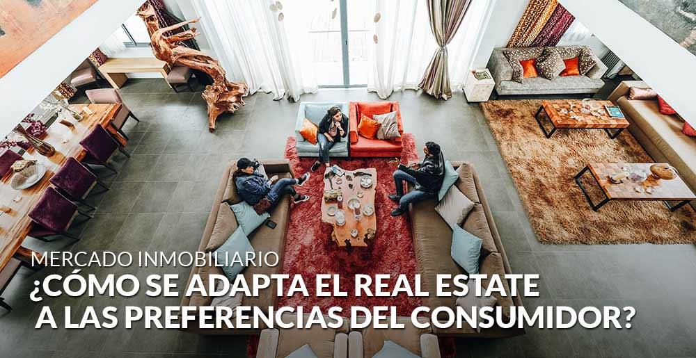 ¿Cómo se adapta el Real Estate a las preferencias del consumidor?