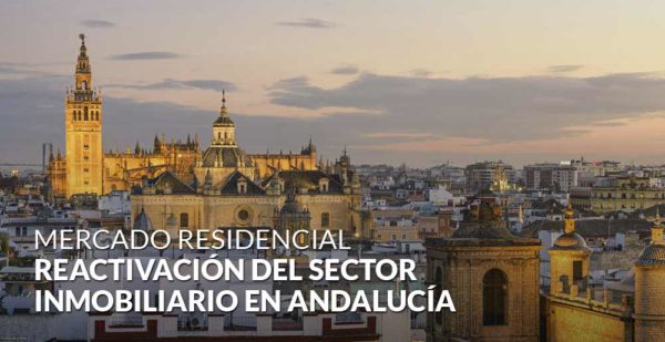 Reactivación del sector inmobiliario en Andalucía