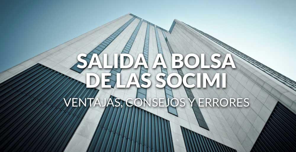 Salida a bolsa de las SOCIMI: Ventajas, consejos y errores a evitar
