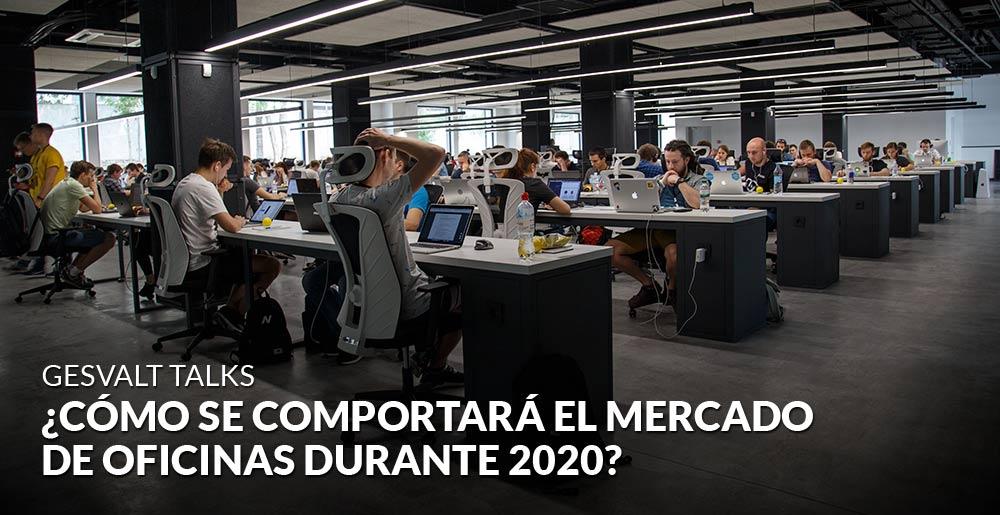 ¿Cómo se comportará el mercado de oficinas durante 2020?