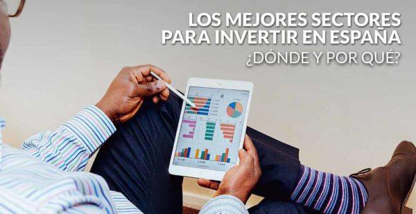Los mejores sectores para invertir en España, ¿dónde y por qué?