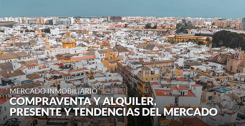 Compraventa y alquiler: presente y tendencias del mercado en España