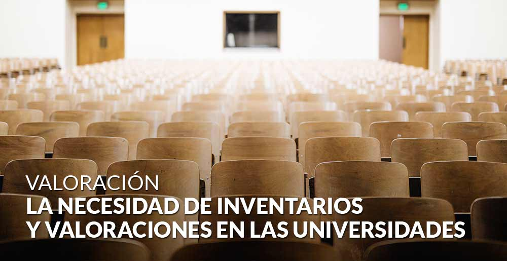 La necesidad de inventarios y valoraciones en las universidades