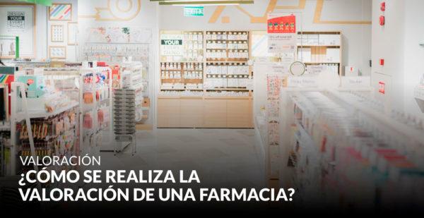 ¿Cómo se realiza la valoración de una farmacia?