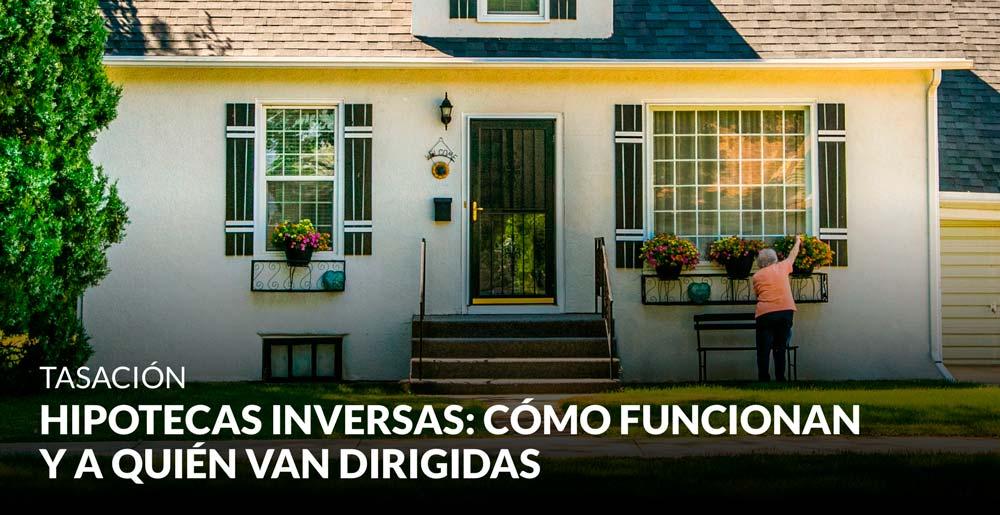 Hipotecas inversas: cómo funcionan y a quién van dirigidas